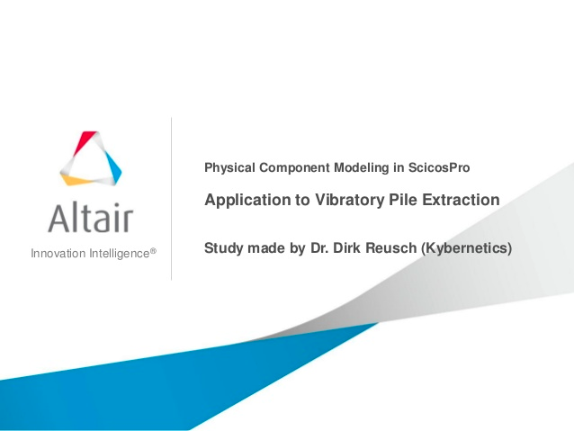 Physical Component Modeling in Altair ScicosPro - Application to Vibratory Extraction of Piles